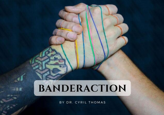 Banderaction by Dr. Cyril Thomas