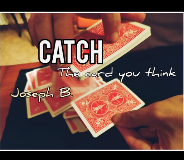 CATCH ( I catch the card you think )by Joseph B